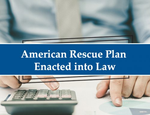 American Rescue Plan of 2021 Enacted into Law Includes Numerous Tax Law Changes