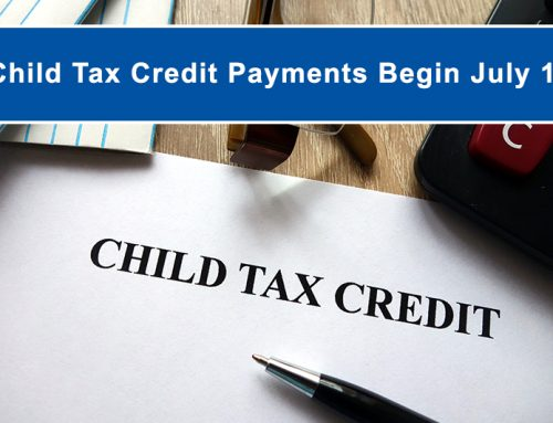 Advanced Child Tax Credit Payments to Begin July 15, 2021